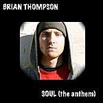 Brian Thompson Soul (The Anthem)