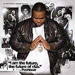 """Pooh Bear """"I Am The Future, The Future Of R & B"""""""