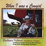 Barbara Nelson When I Was A Cowgirl