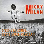Micky Milan C'est Une Bombe... Cette Super Fille Là! (Digitally Remastered)