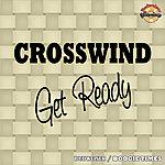 Crosswind Get Ready (Digitally Remastered)