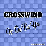 Crosswind No One But You (Digitally Remastered)