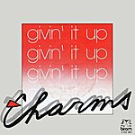 The Charms Givin' It Up (Digitally Remastered)