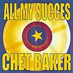Chet Baker All My Succes - Chet Baker