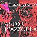 Astor Piazzolla Rosa De Tango