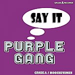 The Purple Gang Say It (Digitally Remastered)