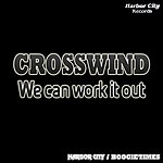 Crosswind We Can Work It Out (Digitally Remastered)