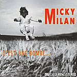 Micky Milan C'est Une Bombe... (Digitally Remastered)