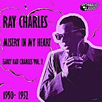 Ray Charles Early Ray Charles, Vol. 2 (Misery In My Heart 1950 - 1952)
