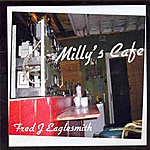 Fred Eaglesmith Milly's Café