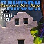 "Dawson Dawson's New Rage ""When The Bell Rings"""