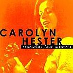 Carolyn Hester Essential Folk Masters