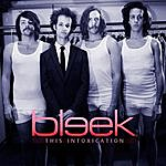 Bleek This Intoxication (Single)