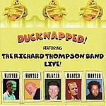Richard Thompson Ducknapped!