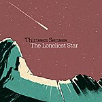 Thirteen Senses The Loneliest Star