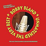 Bobby 'Blue' Bland Unmatched… The Very Best Of