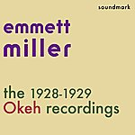 Emmett Miller The 1928-1929 Okeh Recordings - Featuring Tommy Dorsey, Jack Teagarden And Eddie Lang