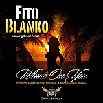 Fito Blanko Whine On You - Merengue Remix (Feat. Omari Ferrari) - Single