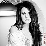 Raquel Aurilia Dreams