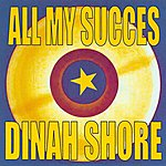 Dinah Shore All My Succes - Dinah Shore
