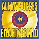 Ella Fitzgerald All My Succes - Ella Fitzgerald