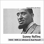 Sonny Rollins Sonny Rollins With J.J. Johnson & Bud Powell