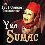 Yma Sumac The 1961 Concert Performance