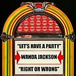 Wanda Jackson Let's Have A Party / Right Or Wrong