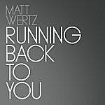 Matt Wertz Running Back To You