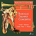 Maurice André Maurice André: Baroque Trumpet Concertos