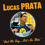 Lucas Prata And We Say. . . Let's Go Mets