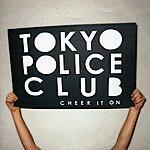 Tokyo Police Club Cheer It On