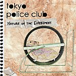 Tokyo Police Club Nature Of The Experiment