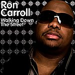 Ron Carroll Walking Down The Street