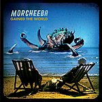 Morcheeba Gained The World