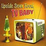 Upside Down Room Tv Baby
