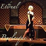 Eternal Burlesque (Feat. Corey Mast)