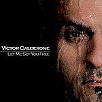 Victor Calderone Let Me Set You Free (Single)