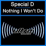Special D Nothing I Won't Do