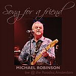 Michael Robinson Song For A Friend