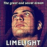 Limelight The Great And Secret Dream