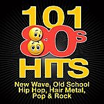 Cover Art: 101 '80s Hits - New Wave, Old School Hip Hop, Hair Metal, Pop & Rock