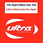 Nightriders I Don't Wanna See You Again