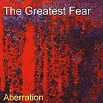 The Greatest Fear Aberration