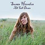 Susan Herndon All Fall Down