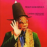 Captain Beefheart & The Magic Band Trout Mask Replica