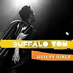 Buffalo Tom Guilty Girls