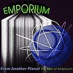 Emporium From Another Planet - The Best Of Emporium (1998-2011)