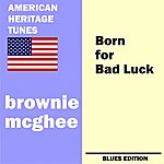 Brownie McGhee Born For Bad Luck (Blues Edition)