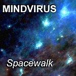 Mindvirus Spacewalk